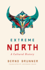 Extreme North: A Cultural History Cover Image