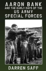 Aaron Bank and the Early Days of US Army Special Forces Cover Image