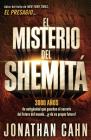 El Misterio del Shemita: 3000 Anos de Antiguedad Que Guardan El Secreto del Futuro del Mundo... y de Su Propio Futuro! Cover Image