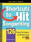 Shortcuts to Hit Songwriting: 126 Proven Techniques for Writing Songs That Sell Cover Image