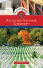 Historical Tours Arlington National Cemetery: Trace the Path of America's Heritage (Touring History) Cover Image