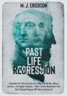 Past Life Regression: Remember the 7 Past Lives that Are Influencing You Now. Marcus Aurelius - Christopher Columbus - Albert Einstein Maybe Cover Image