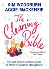 The Cleaning Bible: Kim and Aggie's Complete Guide to Modern Household Management Cover Image