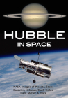 Hubble in Space: NASA Images of Planets, Stars, Galaxies, Nebulae, Black Holes, Dark Matter, & More Cover Image