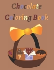 Chocolate Coloring Book: Perfect Gift For 7th of July National Chocolate Day. Cover Image