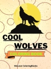 Cool Wolves Coloring Book: Cute Wolves Coloring Book Adorable Wolves Coloring Pages for Kids 25 Incredibly Cute and Lovable Wolves Cover Image