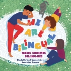 WE ARE BILINGUAL - Nous sommes bilingues - The Bilingual Club Cover Image