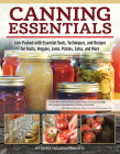 Canning Essentials: Jam-Packed with Essential Tools, Techniques, and Recipes for Fruits, Veggies, Jams, Pickles, Salsa, and More Cover Image