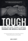 Tough: Building True Mental, Physical and Emotional Toughness for Success and Fulfillment Cover Image