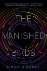 The Vanished Birds: A Novel Cover Image
