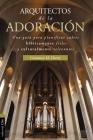 Arquitecto de la Adoración: Una Guía Para Planificar Cultos Bíblicamente Fieles Y Culturalmente Relevantes Cover Image