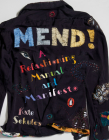 Mend!: A Refashioning Manual and Manifesto Cover Image