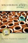 Uncommon Clay: Poems Cover Image