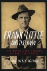 Frank Little and the Iww: The Blood That Stained an American Family Cover Image
