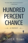 Hundred Percent Chance: A Memoir Cover Image