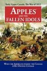 Apples and the Fallen Idols: When Americans Invaded the Canadas A Boy Defined Courage Cover Image