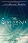 The Sovereignty Knot: A Woman's Way to Freedom, Power, Love, and Magic Cover Image