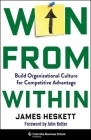Win from Within: Build Organizational Culture for Competitive Advantage Cover Image