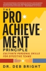 The Pro-Achievement Principle: Cultivate Personal Skills for Effective Teams Cover Image