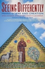 Seeing Differently: Franciscans and Creation Cover Image