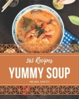 365 Yummy Soup Recipes: The Best-ever Yummy Soup Cookbook Cover Image