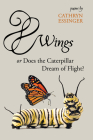 Wings or Does the Caterpillar Dream of Flight Cover Image
