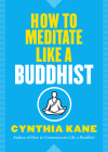 How to Meditate Like a Buddhist Cover Image