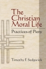The Christian Moral Life: Practices of Piety Cover Image