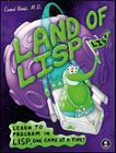 Land of LISP: Learn to Program in LISP, One Game at a Time! Cover Image