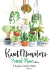 Knotmonsters: Potted Plants edition: 12 Amigurumi Crochet Patterns Cover Image