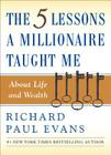 The Five Lessons a Millionaire Taught Me about Life and Wealth Cover Image