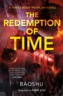 The Redemption of Time: A Three-Body Problem Novel (Remembrance of Earth's Past #4) Cover Image
