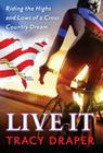 Live It: Riding the Highs and Lows of a Cross Country Dream Cover Image