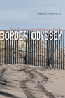 Border Odyssey: Travels Along the U.S./Mexico Divide Cover Image