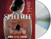 Spectacle: A Historical Thriller in 19th Century Paris Cover Image
