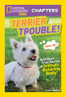 National Geographic Kids Chapters: Terrier Trouble! (NGK Chapters) Cover Image