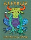 Alebrije Coloring Book: Unique Fantasy Animal Creature Designs Cover Image