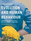 Evolution and Human Behaviour: Darwinian Perspectives on the Human Condition Cover Image
