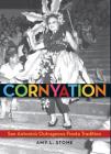 Cornyation: San Antonio's Outrageous Fiesta Tradition Cover Image