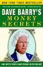 Dave Barry's Money Secrets: Like: Why Is There a Giant Eyeball on the Dollar? Cover Image