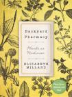 Backyard Pharmacy: Plants as Medicine - Plant, Grow, Harvest, and Heal Cover Image
