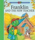 Franklin and the New Teacher (A Franklin TV Storybook) Cover Image