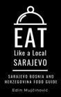Eat Like a Local-Sarajevo, Bosnia & Herzegovina: SARAJEVO Food Guide Cover Image