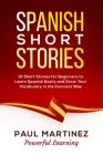 Spanish Short Stories: 10 Short Stories for Beginners to Learn Spanish Easily and Grow Your Vocabulary in the Funniest Way Cover Image