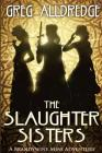 A Slaughter Sisters Adventure #1: When the Dead Walk the Earth Cover Image