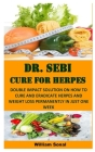 Dr. Sebi Cure for Herpes: Double Impact Solution on How to Cure and Eradicate Herpes and Weight Loss Permanently in Just One Week Cover Image