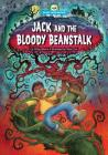 Jack and the Bloody Beanstalk (Scary Tales Retold) Cover Image