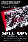 Spec Ops: Case Studies in Special Operations Warfare: Theory and Practice Cover Image