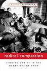 Radical Compassion: Finding Christ in the Heart of the Poor Cover Image
