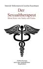 Der Sexualtherapeut: Meine Reise vom Saulus zum Paulus. Cover Image